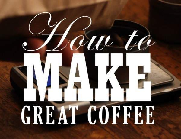 How To Make Great Coffee