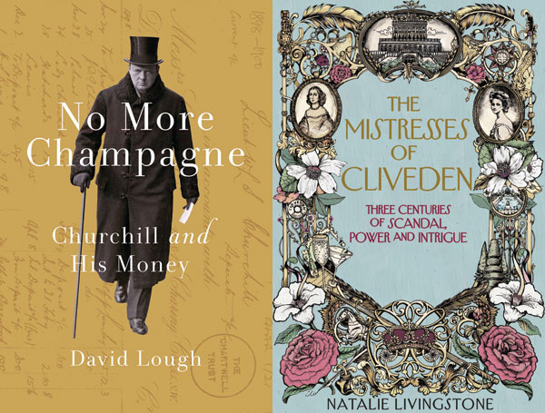 Book Reviews: No More Champagne by David Lough and The Mistresses of Cliveden by Natalie Livingstone