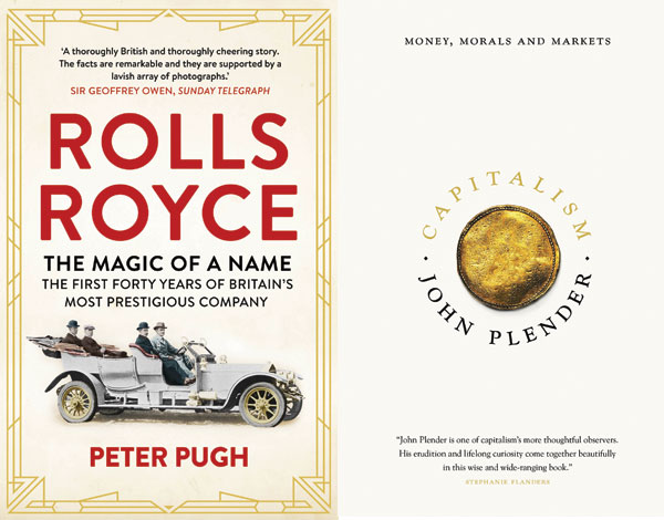 Book reviews — Rolls Royce: The Magic of a Name by Peter Pugh and Capitalism: Money, Morals and Markets by John Plender