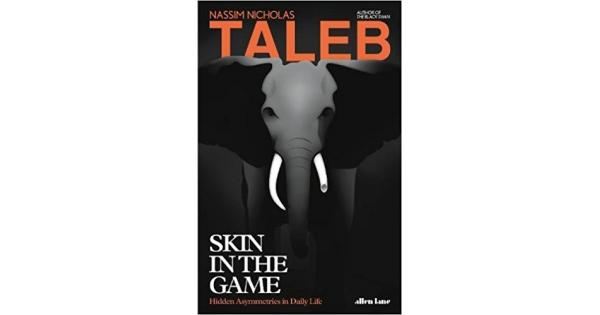 Book Review: 'Skin in the Game — Hidden Assymetries in Daily Life' by Nassim Nicholas Taleb