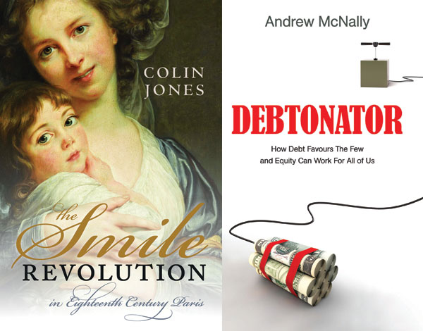 Book reviews: The Smile Revolution in Eighteenth Century Paris by Colin Jones and Debtonator By Andrew McNally